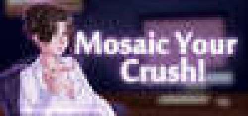 Mosaic Your Crush!