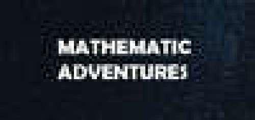 Mathematic Adventures
