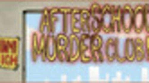 After School Murder Club!!