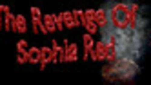 The Revenge of Sophia Red