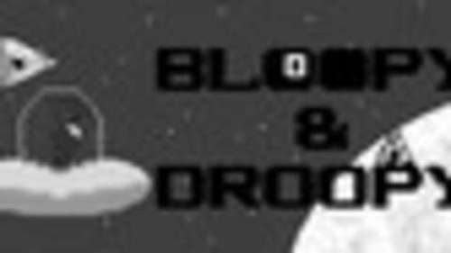 Bloopy & Droopy