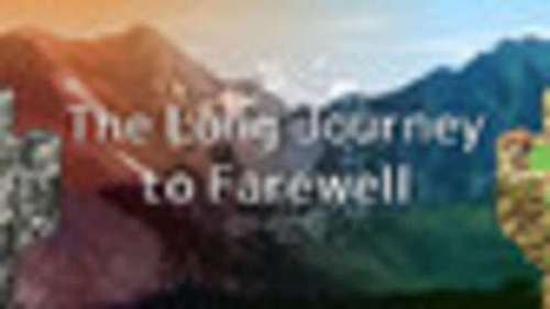 The Long Journey to Farewell