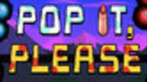 Pop it, Please!