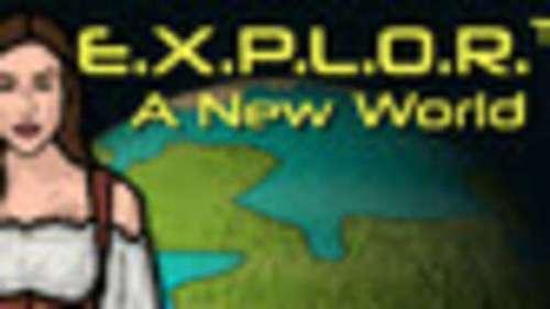 E.X.P.L.O.R.: A New World