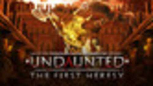 Undaunted: The First Heresy