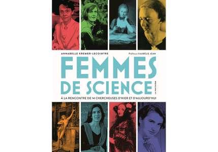 Coup de cœur – Femmes de science – A la rencontre de 14 chercheuses d'hier et aujourd'hui
