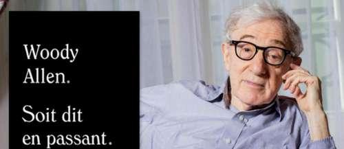 EXCLUSIF. Les meilleurs extraits des Mémoires de Woody Allen