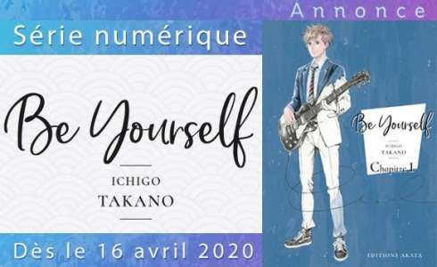 Ichigo Takano, la mangaka d'orange, de retour chez Akata avec Be Yourself !