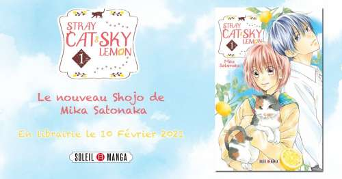 Le manga Stray Cat & Sky Lemon a sa nouvelle date de sortie chez Soleil