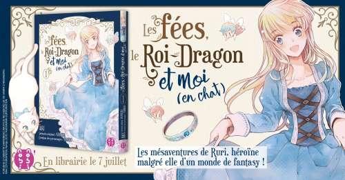 Le manga Les fées, le Roi-Dragon et moi (en chat) chez nobi nobi!