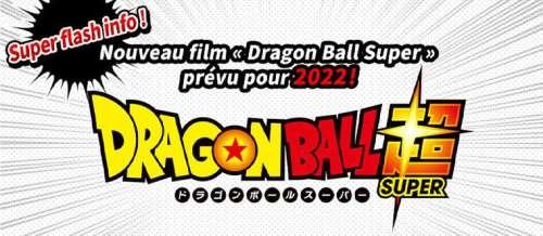 Un nouveau film Dragon Ball Super annoncé pour 2022