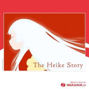 The Heike Story en simulcast sur Wakanim