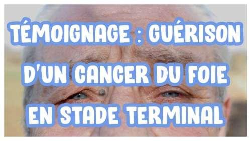 Témoignage de guérison naturelle d'un cancer du foie en stade terminal