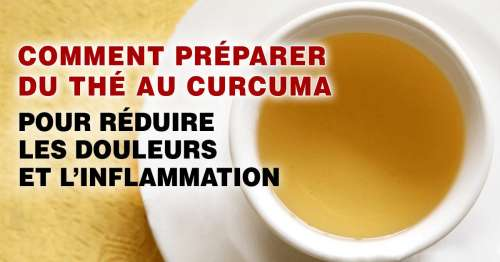 Comment préparer du thé au curcuma pour soulager les douleurs et l'inflammation