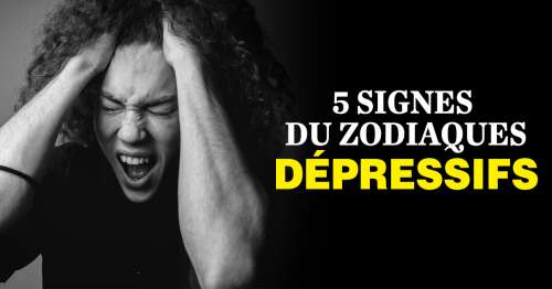 Astrologie : 5 signes du zodiaques dépressifs (et de mauvais poils)