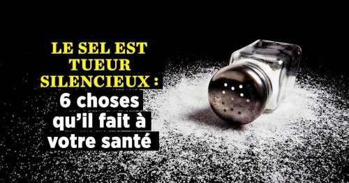 Que se passe-t-il lorsque mangez trop de sel ?