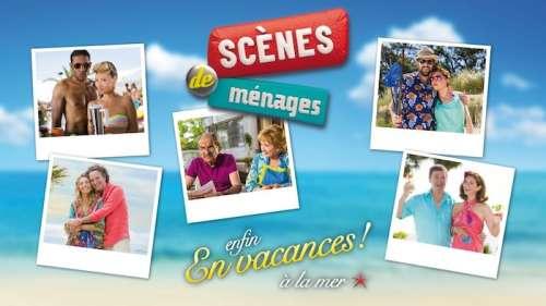 « Scènes de Ménages : enfin en vacances à la mer » en mode rediffusion ce soir sur M6