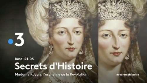 « Secrets d'histoire » du 11 mai 2020 : ce soir sur France 3 (re)découvrez Madame Royale, l'orpheline de la Révolution… (vidéo)