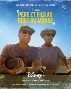 « Père et fils au bout du monde » : la nouvelle série Disney+ Original avec Bob et Mack Woodruff