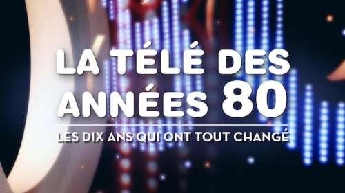 « La télé des années 80 » partie 2 : c'est ce soir sur France 3