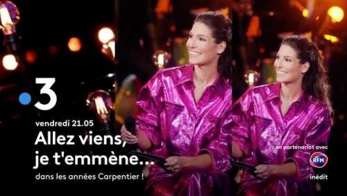 « Allez viens, je t'emmène… dans les années Carpentier ! » : artistes et invités de ce soir sur France 3 (vendredi 2 juillet 2021)