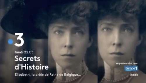 « Secrets d'histoire » du 11 janvier 2021 : ce soir « Elisabeth, la drôle de reine de Belgique » (inédit)