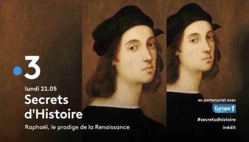 « Secrets d'histoire » du 18 janvier 2021 : ce soir «Raphaël, le prodige de la Renaissance» sur France 3