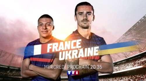 « France – Ukraine » : suivez le match en direct, live et streaming ce soir sur TF1 (score en temps réel et résultat final)