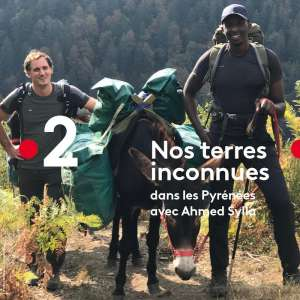 « Nos Terres Inconnues » du 6 avril 2021 : ce soir direction les Pyrénées pour Ahmed Sylla (vidéo)