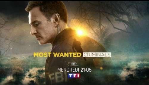 « Most wanted criminals » du 21 juillet 2021 : les 3 épisodes de ce soir sur TF1