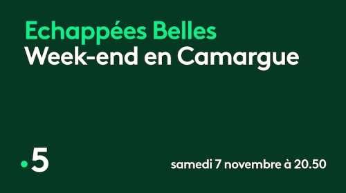 « Échappées belles » du 7 août 2021 : ce soir « Week-end en Camargue » (sommaire et reportages)