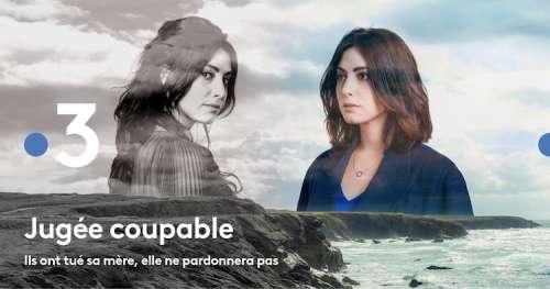 « Jugée coupable » du 17 août 2021 : ce soir France 3 lance sa nouvelle série