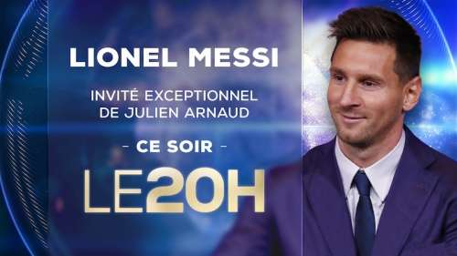Lionel Messi invité du 20 heures de TF1 ce soir (mercredi 11 août 2021)