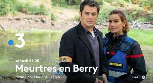 « Meurtres en Berry »: histoire et interprètes du téléfilm de France 3 ce soir, samedi 28 août 2021