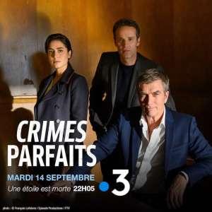 « Crimes parfaits » du 14 septembre 2021 : 2 épisodes inédits ce soir sur France 3