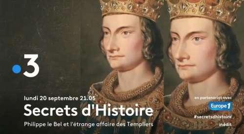 « Secrets d'histoire » du 20 septembre 2021 : ce soir «Philippe le Bel et l'étrange affaire des Templiers»