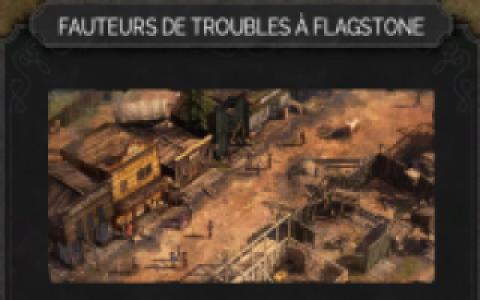 Fauteurs de troubles à Flagstone