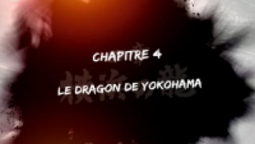 Chapitre 4 : Le Dragon de Yokohama